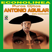 Puros Ojitos by Antonio Aguilar