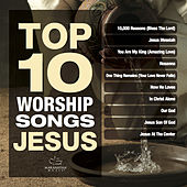 Top 10 Worship Songs - Jesus by Various Artists