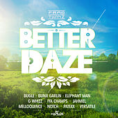 Better Daze Riddim by Various Artists