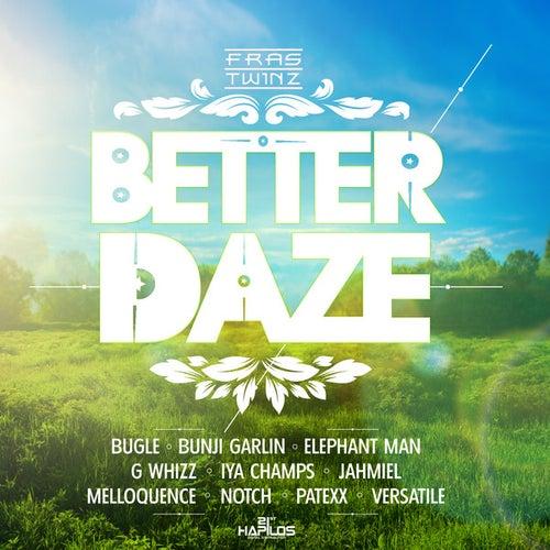Better Daze Riddim by Various Artists