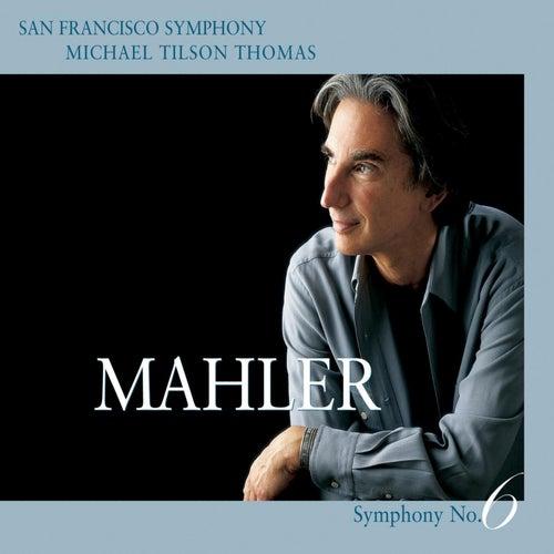 Mahler: Symphony No. 6 in A minor by San Francisco Symphony