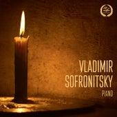 Vladimir Sofronitsky, Piano by Vladimir Sofronitsky