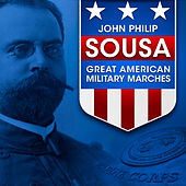John Philip Sousa: Great American Military Marches by Various Artists
