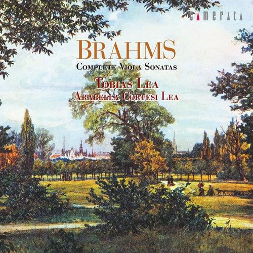 Brahms: Complete Viola Sonatas by Arabella Cortesi Lea