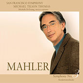 Mahler: Symphony No. 3 in D minor & Kindertotenlieder by San Francisco Symphony