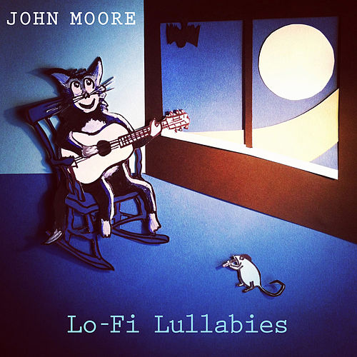 Lo-Fi Lullabies by John Moore