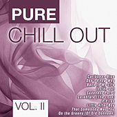 Pure Chill Out, Vol. 2 by Various Artists