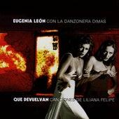 Que Devuelvan by Eugenia León