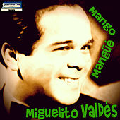Mango Mangüé: Miguelito Valdés - Ep by Various Artists