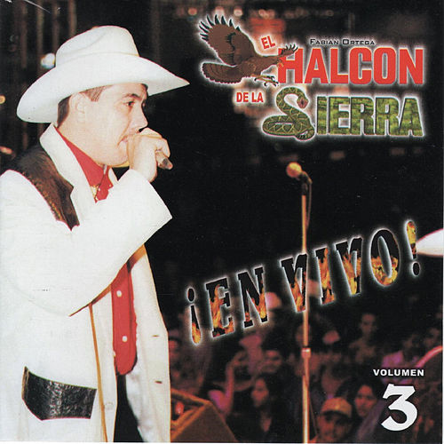 En Vivo, Vol. 3 by El Halcon De La Sierra