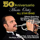 Mario Ortiz All Star Band 50th Anniversary by Mario Ortiz Jr.
