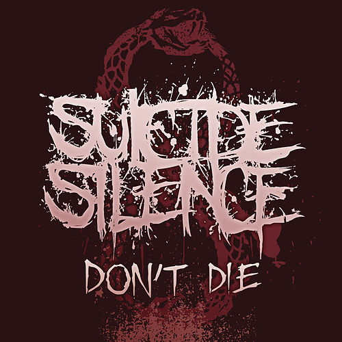 Don't Die by Suicide Silence