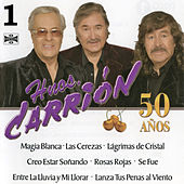 Hermanos Carrion 50 Años, Vol. 1 by Los Hermanos Carrion