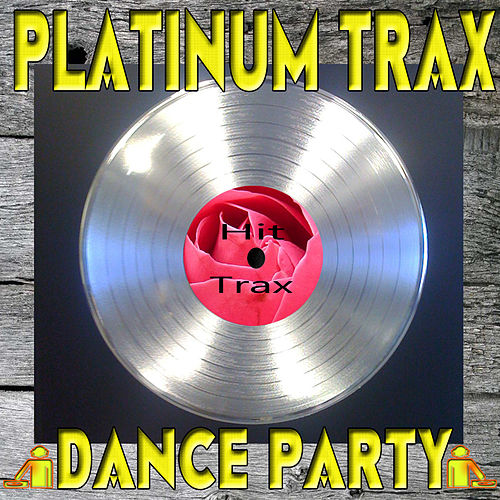 Platinum Trax Dance Party by Various Artists