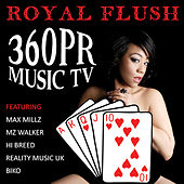 Royal Flush 360PR Music TV by Various Artists