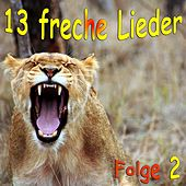 13 freche Lieder Folge 2 by Various Artists