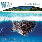The Wild Series, Vol. 3: Turtle Island by Medwyn Goodall