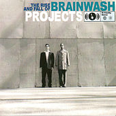 The Rise And Fall Of Brainwash Projects von Various Artists