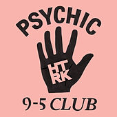 Psychic 9-5 Club by HTRK