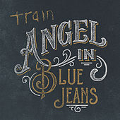 Angel in Blue Jeans von Train