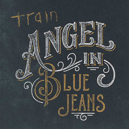 Angel in Blue Jeans by Train
