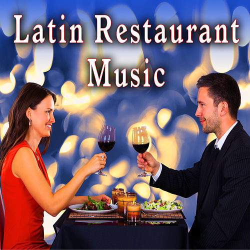 Latin Restaurant Music by Dinner Music