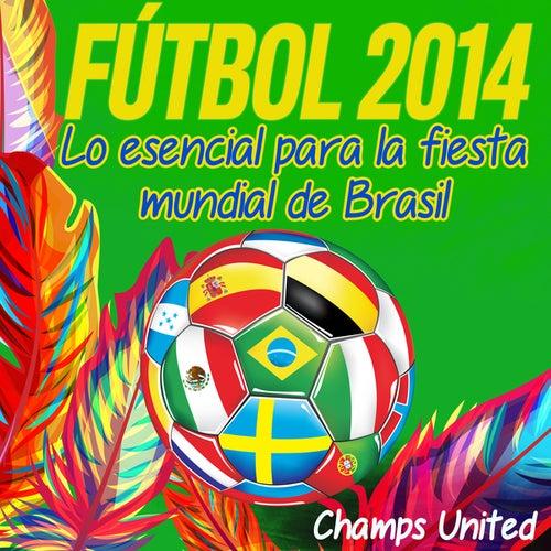 Futbol 2014 - Lo Esencial Para La Fiesta Mundial De Brasil by Champs United