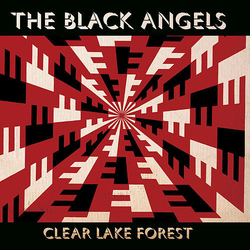 Clear Lake Forest by The Black Angels