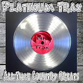 Platinum Trax All Time Country Greats by Various Artists