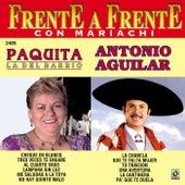 Frente A Frente - Paquita La Del Barrio Y Antonio Aguilar by Antonio Aguilar