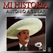 Mi Historia by Antonio Aguilar
