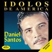 Idolos De America-Daniel Santos by Daniel Santos