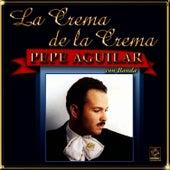La Crema De La Crema - Pepe Aguilar by Pepe Aguilar
