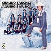 Chalino Sanchez - Vaquero S Musical by Chalino Sanchez