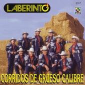 Corridos De Grueso Calibre by Laberinto
