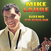 Bueno Pa'bailar by Mike Laure