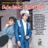 Historias Cantadas Con-Chalino Sanchez Y Mercedes Castro by Chalino Sanchez