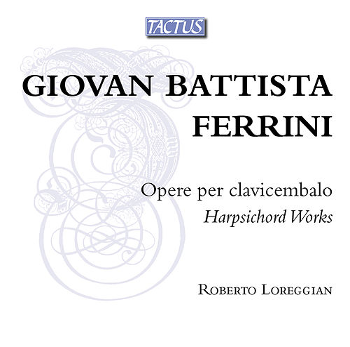 Ferrini: Opere per clavicembalo by Roberto Loreggian