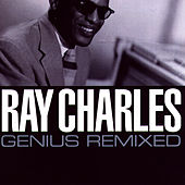 Ray Charles - Genius Remixed by Ray Charles