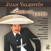 Canta Sus Exitos - Juan Valentin by Juan Valentin
