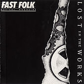 Fast Folk Musical Magazine (Vol. 6, No. 10) Lost in the Works 2 by Various Artists