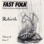 Fast Folk Musical Magazine (Vol. 8, No. 7) Rebirth by Various Artists