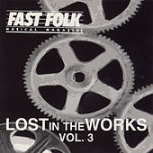 Fast Folk Musical Magazine (Vol. 8, No. 10) Lost in the Works 3 by Various Artists