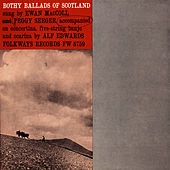 Bothy Ballads of Scotland by Ewan MacColl