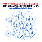 Voix du Sol Français, Vol. 1: France: Songs of the Provinces by Emilie George