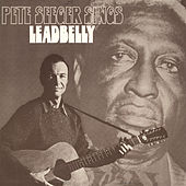Pete Seeger Sings Lead Belly by Pete Seeger