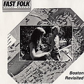 Fast Folk Musical Magazine (Vol. 6, No. 6) Boston Revisited by Various Artists