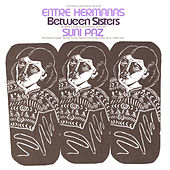 Entre Hermanas: Between Sisters: Women's Songs in Spanish Sung by Suni Paz by Suni Paz