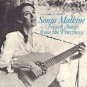 Sonia Malkine Sings French Songs from the Provinces by Sonia Malkine
