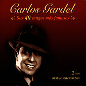 Sus 40 Tangos Mas Famosos by Carlos Gardel